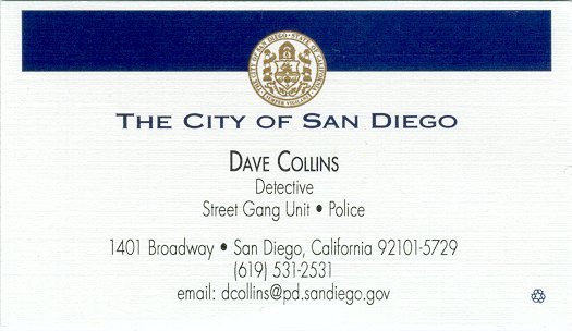 [ Detective Dave Collins, dcollins {at} pd.sandiego.gov ]